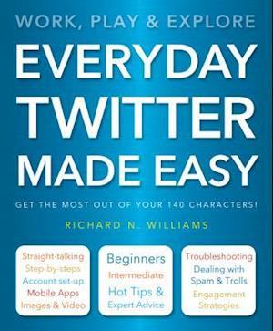 Bog paperback Everyday Twitter Made Easy af Richard Williams