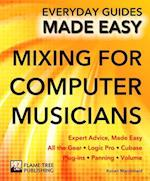 Mixing for Computer Musicians (Everyday Guides Made Easy)