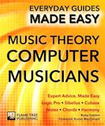 Music Theory for Computer Musicians (Everyday Guides Made Easy)