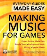 Making Music for Games (Everyday Guides Made Easy)