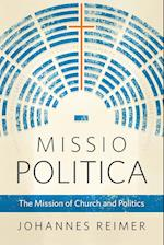 Missio Politica: The Mission of Church and Politics