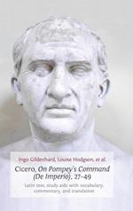 Cicero, on Pompey's Command (de Imperio), 27-49: Latin Text, Study AIDS with Vocabulary, Commentary, and Translation af Ingo Gildenhard, Louise Hodgson
