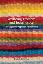 Wellbeing, Freedom and Social Justice: The Capability Approach Re-Examined
