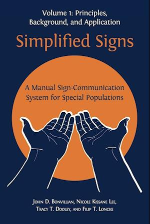 Simplified Signs: A Manual Sign-Communication System for Special Populations, Volume 1