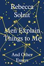 Men Explain Things to Me af Rebecca Solnit
