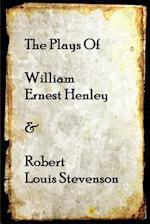 The Plays of William Henley & Robert Louis Stevenson