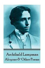Archibald Lampman - Alcyone & Other Poems