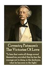 Coventry Patmore - The Victories of Love