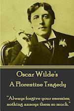 Oscar Wilde - A Florentine Tragedy