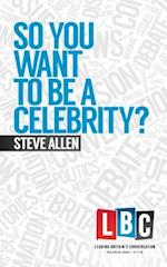 So You Want to be a Celebrity af Steve Allen