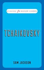 Tchaikovsky (Classic FM Handy Guides)