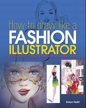 How to Draw Like a Fashion Illustrator