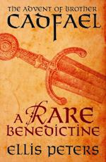 Rare Benedictine: The Advent Of Brother Cadfael (Cadfael Chronicles)