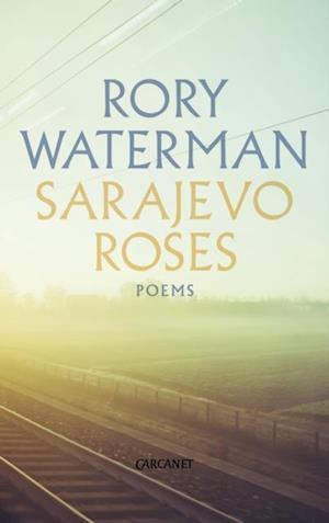 Sarajevo Roses af Rory Waterman