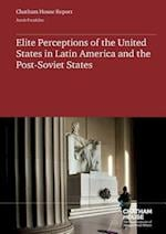 Elite Perceptions of the United States in Latin America and the Post-Soviet States