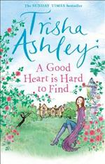 A Good Heart is Hard to Find af Trisha Ashley