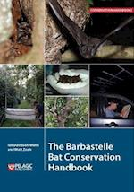 The Barbastelle Bat Conservation Handbook (Conservation Handbooks)