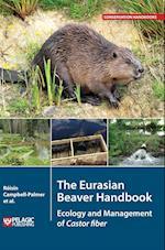 The Eurasian Beaver Handbook (Conservation Handbooks)