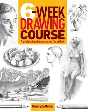 6-Week Drawing Course af Barrington Barber