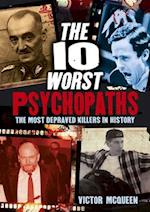 The 10 Worst Psychopaths