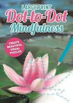 Large Print Dot-to-Dot Mindfulness