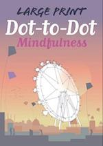Large Print Dot-to-dot Mindfulness