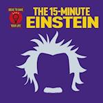 The 15-Minute Einstein (Ideas to Save Your Life)