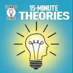 15-Minute Scientific Theories (Ideas to Save Your Life)