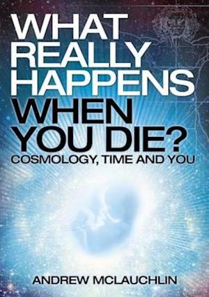 Bog, paperback What Really Happens When You Die? af Andrew McLauchlin