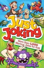 Just Joking! More Than 1,000 Hilarious Jokes for Kids