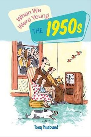 When We Were Young The 1950s