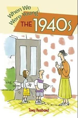 Bog, hardback When We Were Young: The 1940s af Tony Husband