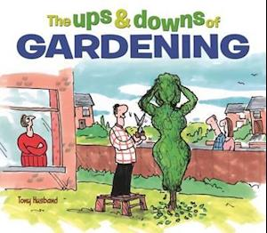 Bog, hardback The Ups and Downs of Gardening af Tony Husband