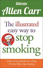 The Illustrated Easy Way to Stop Smoking (Allen Carrs easyway)