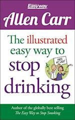 The Illustrated Easy Way to Stop Drinking (Allen Carrs easyway)