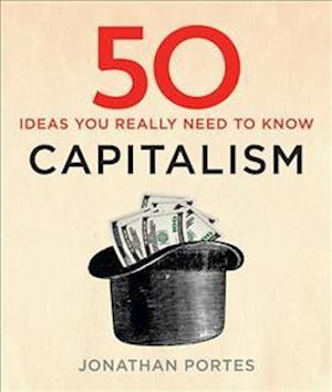 Bog, hardback 50 Capitalism Ideas You Really Need to Know af Jonathan Portes