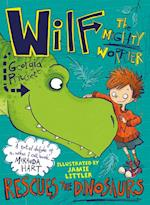 Wilf the Mighty Worrier Rescues the Dinosaurs (Wilf the Mighty Worrier)