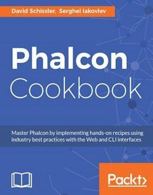 Phalcon Cookbook af David Schissler, Serghei Iakovlev