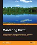Mastering Swift af Jon Hoffman