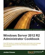 Windows Server 2012 R2 Administrator Cookbook af Jordan Krause