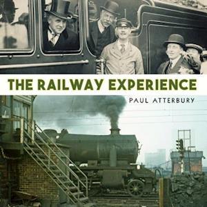 Bog, hardback The Railway Experience af Paul Atterbury