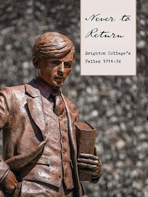 Never to Return: Brighton College's Fallen 1914-18