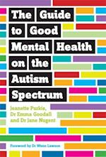 Guide to Good Mental Health on the Autism Spectrum