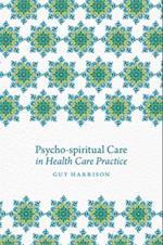 Psycho-spiritual Care in Health Care Practice