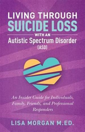 Living Through Suicide Loss with an Autistic Spectrum Disorder (ASD) af Lisa Morgan