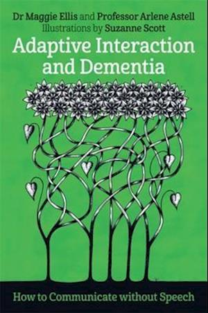 Adaptive Interaction and Dementia af Maggie Ellis, Arlene Astell