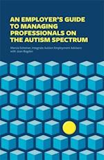 Employer's Guide to Managing Professionals on the Autism Spectrum