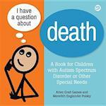 I Have a Question about Death af Meredith Englander Polsky, Arlen Grad Gaines