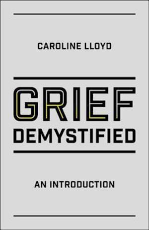 Grief Demystified af Caroline Lloyd