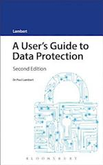 A User's Guide to Data Protection (A Users Guide to Series)